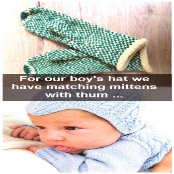 For our boy's hat we have matching mittens with thumb wedge knitted ..., For our boy's hat we have