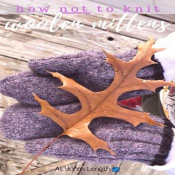 How NOT to Knit Mittens Knitted woolen mittens are perfect for my kids. Soft and naturally waterpro