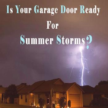 How to Protect Your Garage Door from the Impending Summer Storm? Here are some tips from Johnson's