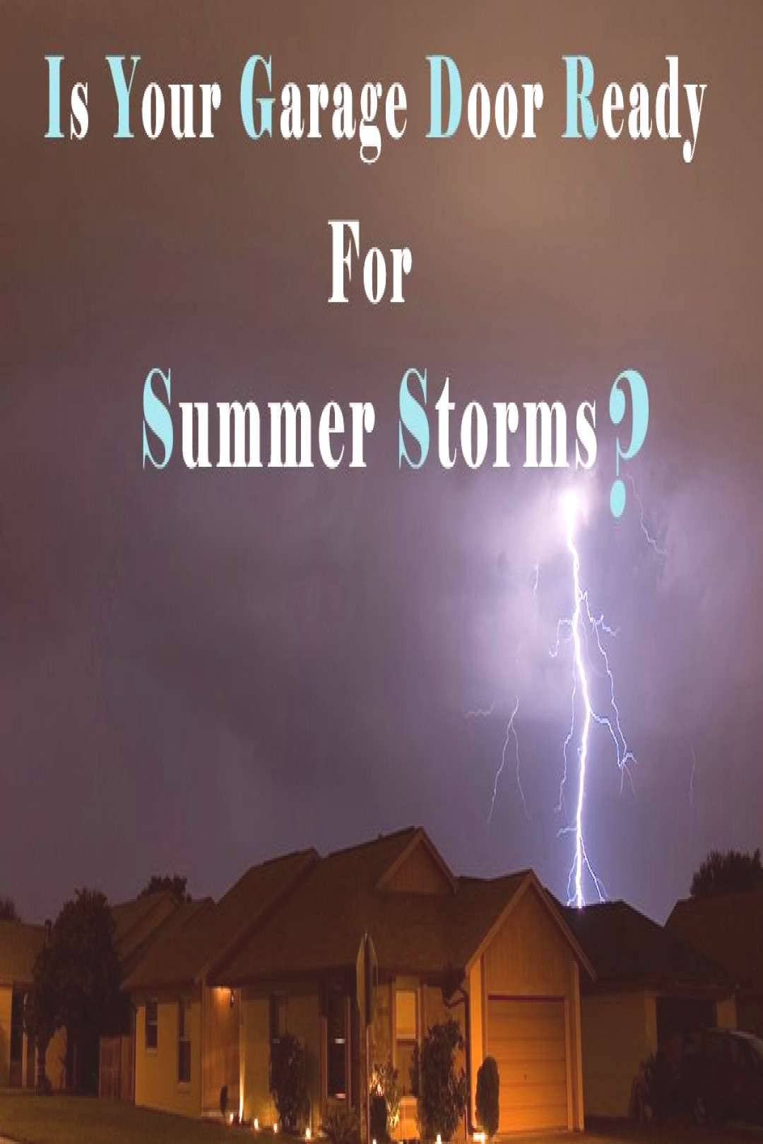 How to Protect Your Garage Door from the Impending Summer Storm? Here are some tips from Johnsons